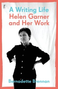 Helen Garner's Writing Life: Autobiography and the FictiveSelf